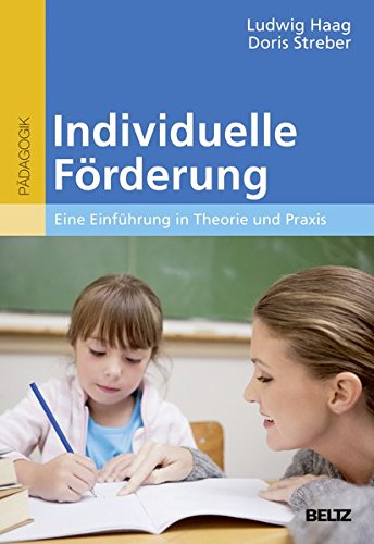 Individuelle Förderung: Eine Einführung in Theorie und Praxis (BildungsWissen Lehramt)