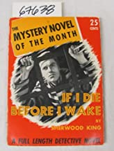 The Mystery Novel of the Month If I die before I wake A full length Detective Novel