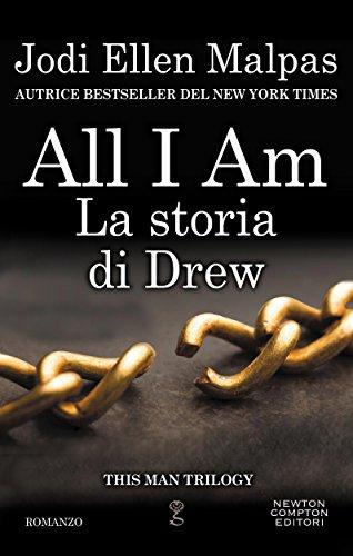 All I am. La storia di Drew (This Man Vol. 4)
