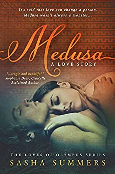 Medusa, A Love Story (Loves of Olympus Book 1) by [Sasha Summers]