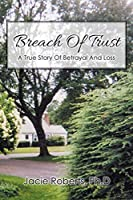 Breach Of Trust: A True Story Of Betrayal And Loss