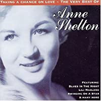 Taking a Chance on Love by Anne Shelton