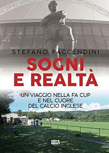 Sogni e realtà. Un viaggio nella FA Cup e nel cuore del calcio...