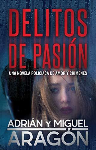 Delitos de Pasión: Una novela policíaca de amor y crímenes eBook ...