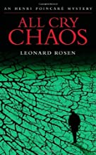 By Leonard Rosen:All Cry Chaos (Henri Poincare) [Hardcover]