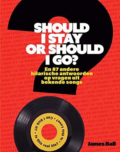 Should I Stay or Should I Go?: En 87 andere hilarische antwoorden op vragen uit bekende songs