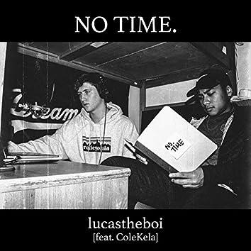 No Time (feat. ColeKela)