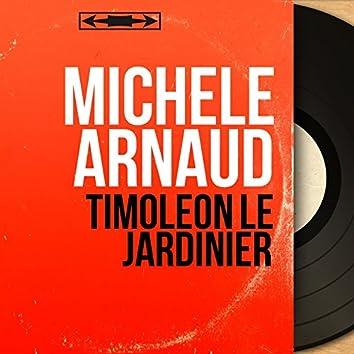 Timoléon le jardinier (feat. André Liverneaux et son orchestre) [Mono version]