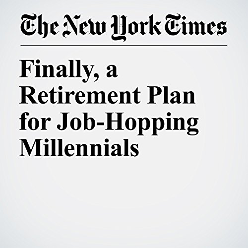 Finally, a Retirement Plan for Job-Hopping Millennials audiobook cover art