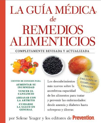 La Guia medica de remedios alimenticios: Los descubrimientos más nuevos sobre la asombrosa capacida