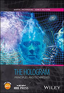 The Hologram: Principles and Techniques (Wiley - IEEE)