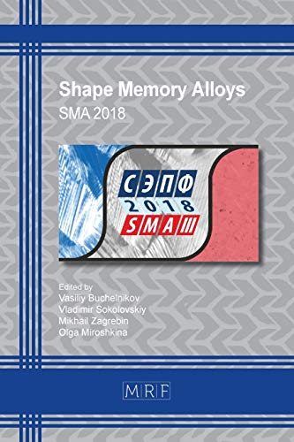 Shape Memory Alloys: SMA 2018 (Materials Research Proceedings, Band 9)