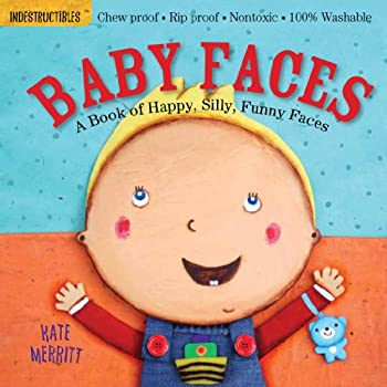 Indestructibles  Baby Faces  Chew Proof · Rip Proof · Nontoxic · 100% Washable  Book for Babies Newborn Books Safe to Chew