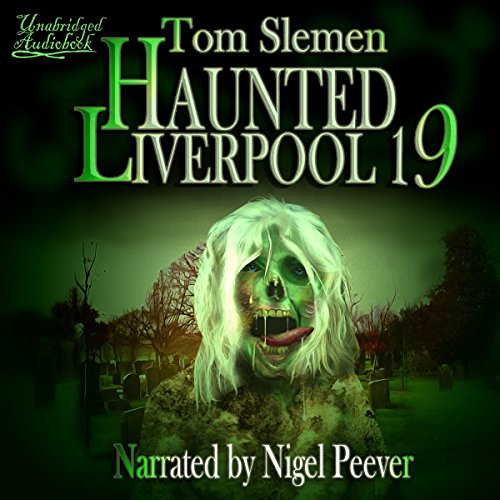 Haunted Liverpool 19 audiobook cover art