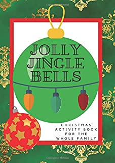 Jolly Jingle Bells Christmas Activity Book: Christmas themed Crossword Puzzles,2-player games, Word Search, Dots Game, Sea Battle and more for kids and adults.