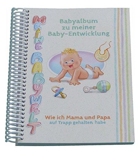 Babyalbum zu meiner Babyentwicklung – Meine Babywelt im Babytagebuch. Babyfotos im lustig geschriebenen Baby Tagebuch als Erinnerung festhalten - ideal auch als Babygeschenk