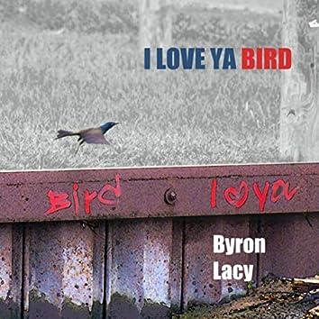 I Love Ya Bird