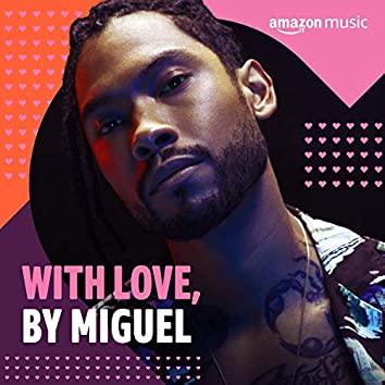 With Love, by Miguel
