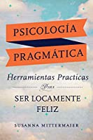 Psicología Pragmática (Pragmatic Psychology Spanish)