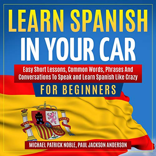 『Learn Spanish in Your Car for Beginners』のカバーアート