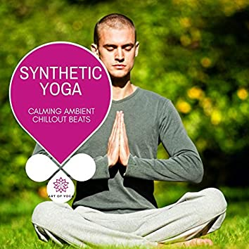 Synthetic Yoga - Calming Ambient Chillout Beats