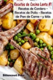 Recetas de Cocina Lenta - #1: Recetas de Cordero - Recetas de Pollo - Recetas de Pan de Carne - y Más: Volume 1