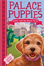 Palace Puppies, Book One Sunny and the Royal Party