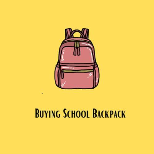 Buying School Backpack