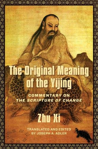 Original Meaning of the Yijing: Commentary on the Scripture of Change (Translations from the Asian Classics)