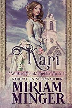 Kari: A Sweet Western Historical Romance (Walker Creek Brides Book 1) by [Miriam Minger]