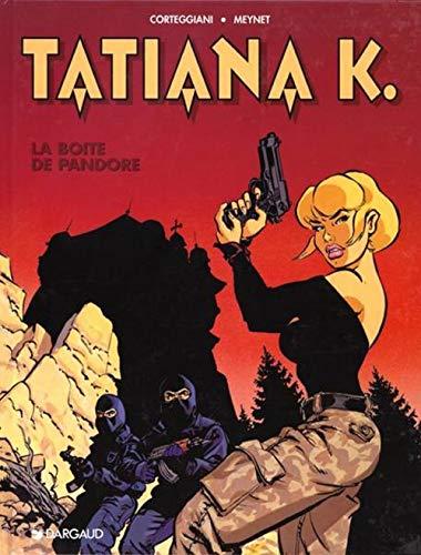 Tatiana K., tome 1 : La boîte de Pandore