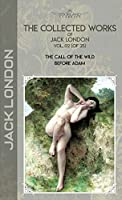 The Collected Works of Jack London, Vol. 02 (of 25): The Call of the Wild; Before Adam (Bookland Classics)