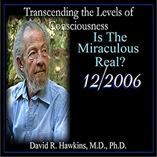 Transcending the Levels of Consciousness Series: Is the Miraculous Real? cover art