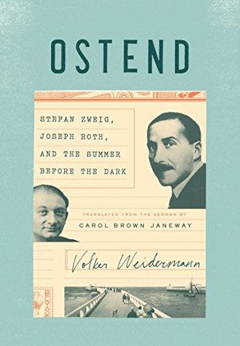 Image of Ostend: Stefan Zweig, Joseph Roth, and the Summer Before the Dark