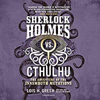 The Adventure of the Innsmouth Mutations (Sherlock Holmes Vs. Cthulhu)