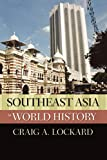 Southeast Asia in World History (New Oxford World History)