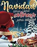 Navidad libros para colorear para adultos: 50 páginas para colorear sobre la magia de la Navidad | Diviértete coloreando a Papá Noel y su reno, muñeco ... árbol de Navidad | Feliz Navidad de Invierno