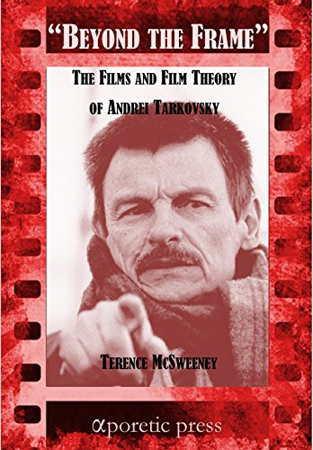 Beyond the Frame: The Films and Film Theory of Andrei Tarkovsky (English Edition)