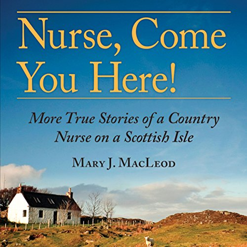 Nurse, Come You Here! audiobook cover art