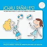 ¡Chau pañales!: Un libro para ayudar a tu hijo a que aprenda a ir al baño