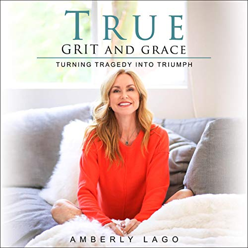 True Grit and Grace Audiobook By Amberly Lago cover art