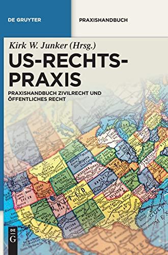 US-Rechtspraxis: Praxishandbuch Zivilrecht und Öffentliches Recht (De Gruyter Praxishandbuch)