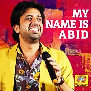 My Name Is Abid