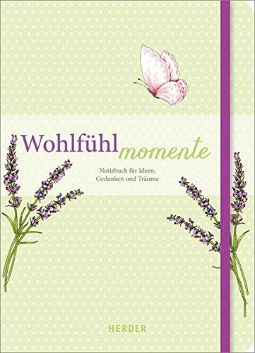 Wohlfühlmomente: Notizbuch für Ideen, Gedanken und Träume