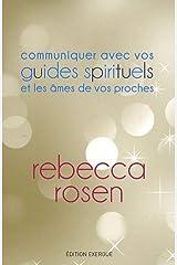 Communiquer avec vos guides spirituels et les âmes de vos proches Paperback