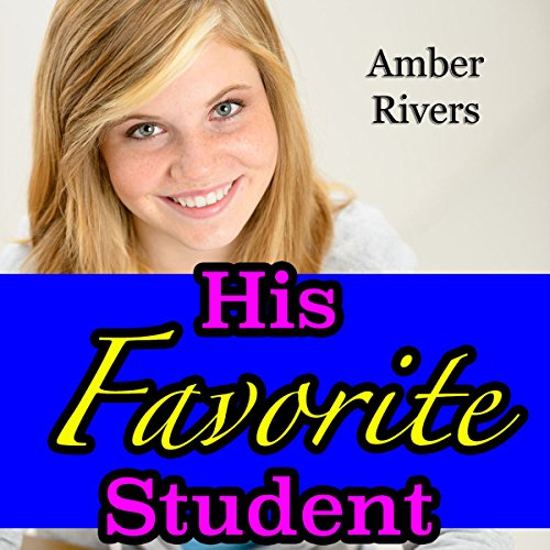 His Favorite Student: Taboo Teacher Erotica audiobook cover art