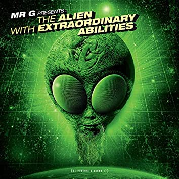 The Alien With Extraordinary Abilities