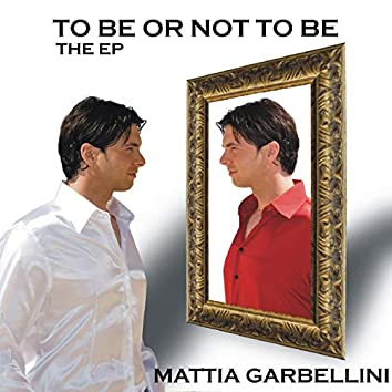 To Be or Not to Be (The EP)