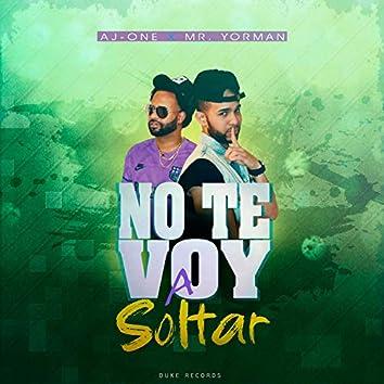 No Te Voy a Soltar (feat. Mr Yorman)