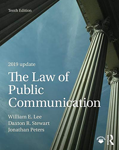 Compare Textbook Prices for The Law of Public Communication 2019 Update 10 Edition ISBN 9780367353094 by Lee, William E.,Stewart, Daxton R.,Peters, Jonathan